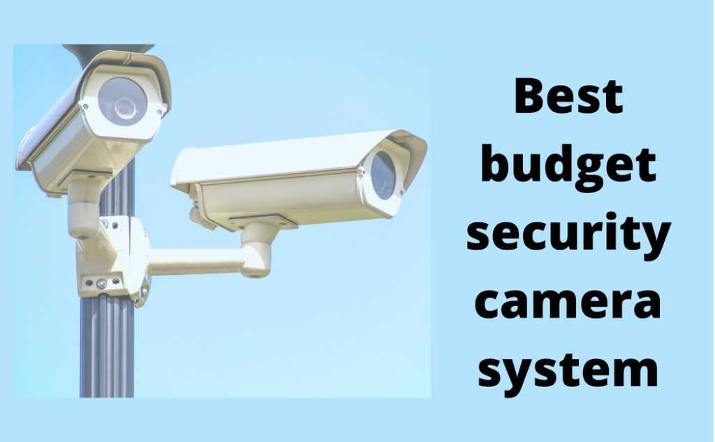best budget security camera system